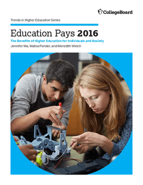 Education Pays 2016: The Benefits of Higher Education for Individuals and Society