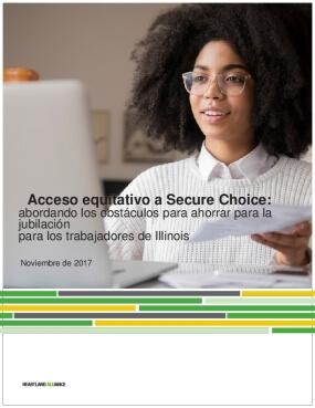 Acceso equitativo a Secure Choice: abordando los obstáculos para ahorrar para la jubilación para los trabajadores de Illinois